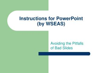 Instructions for PowerPoint  (by WSEAS)