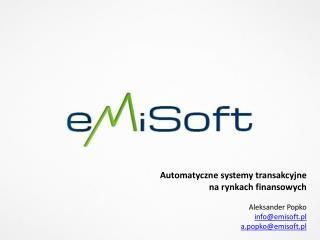 Automatyczne systemy transakcyjne na rynkach finansowych Aleksander Popko