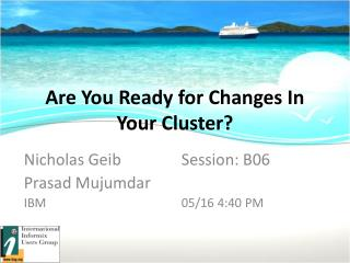 Are You Ready for Changes In Your Cluster?