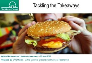 Tackling the Takeaways