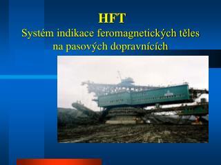 HFT Systém indikace feromagnetických těles  na pasových dopravnících