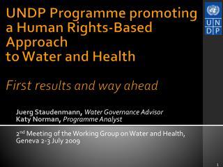 Juerg Staudenmann ,  Water Governance Advisor Katy Norman ,  Programme Analyst