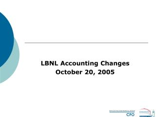 LBNL Accounting Changes October 20, 2005