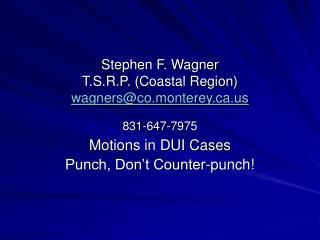 Motions in DUI Cases Punch, Don't Counter-punch!