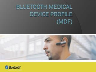 Bluetooth Medical Device Profile (MDF)