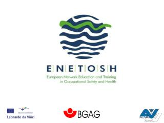 ENETOSH European Network Education and Training in Occupational Safety and Health