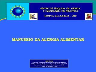 CENTRO DE PESQUISA EM ALERGIA  E IMUNOLOGIA EM PEDIATRIA HOSPITAL DAS CLÍNICAS - UFPE