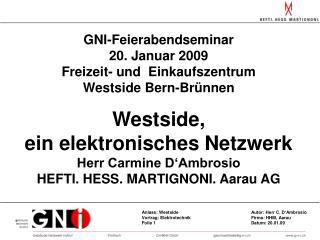 GNI-Feierabendseminar 20. Januar 2009 Freizeit- und  Einkaufszentrum Westside Bern-Brünnen
