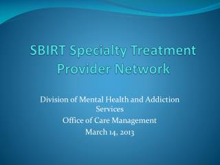 SBIRT Specialty Treatment Provider Network