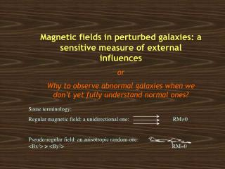 Magnetic fields in perturbed galaxies: a sensitive measure of external influences  or