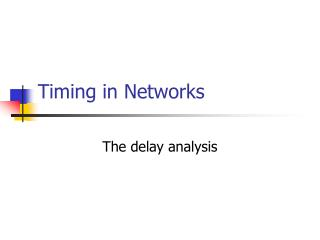 Timing in Networks