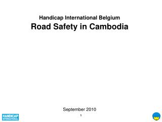 Handicap International Belgium Road Safety in Cambodia September 2010