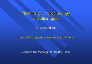 Photometry vs Spectroscopy and other fights