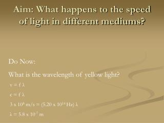 Aim: What happens to the speed of light in different mediums?