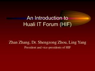 An Introduction to  Huali IT Forum (HIF)