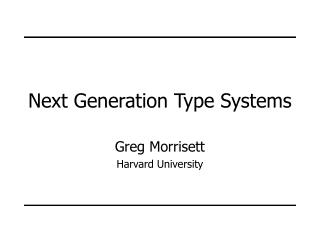 Next Generation Type Systems