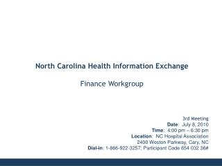 3rd Meeting Date :  July 8, 2010 Time :  4:00 pm – 6:30 pm Location :  NC Hospital Association
