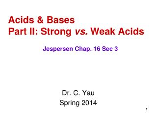 Acids & Bases Part II: Strong  vs.  Weak Acids