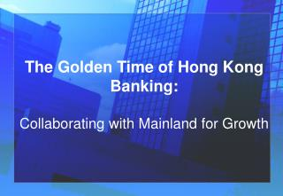 The Golden Time of Hong Kong Banking: Collaborating with Mainland for Growth