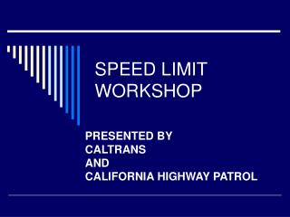 SPEED LIMIT WORKSHOP
