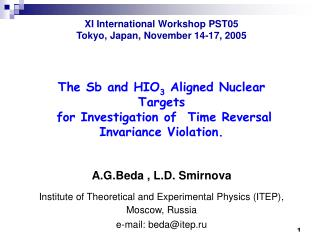 XI International Workshop PST05 Tokyo, Japan, November 14-17, 2005