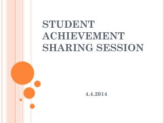STUDENT ACHIEVEMENT SHARING SESSION