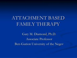 ATTACHMENT BASED FAMILY THERAPY