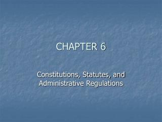 Constitutions, Statutes, and Administrative Regulations