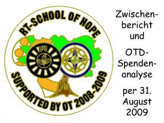 Zwischen-bericht und   OTD- Spenden- analyse per 31. August 2009