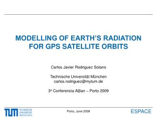 MODELLING OF EARTH'S RADIATION FOR GPS SATELLITE ORBITS
