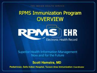 RPMS Immunization Program OVERVIEW