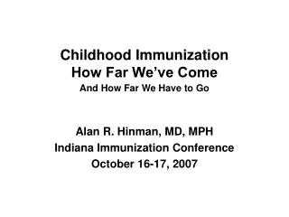 Childhood Immunization How Far We�ve Come And How Far We Have to Go