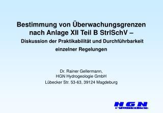 Dr. Rainer Gellermann,  HGN Hydrogeologie GmbH  Lübecker Str. 53-63, 39124 Magdeburg