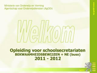 Opleiding voor schoolsecretariaten BEKWAAMHEIDSBEWIJZEN + NE (buso) 2011 - 2012