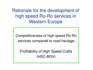 Rationale for the development of high speed Ro-Ro services in Western Europe