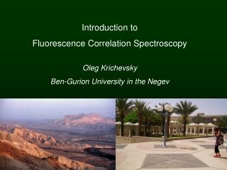 Introduction t o Fluorescence Correlation Spectroscopy Oleg Krichevsky