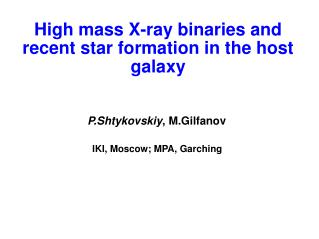 High mass X-ray binaries and recent star formation in the host galaxy