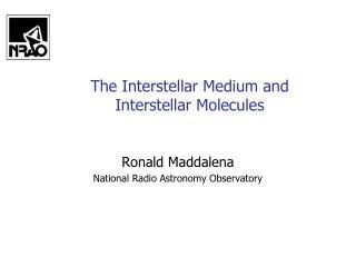 The Interstellar Medium and  Interstellar Molecules