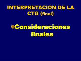 INTERPRETACION DE LA CTG ( final )