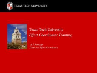 Texas Tech University  Effort Coordinator Training