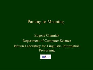 Parsing to Meaning
