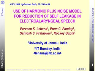 ICSCI 2004, Hyderabad, India, 12-15 Feb' 04 USE OF HARMONIC PLUS NOISE MODEL