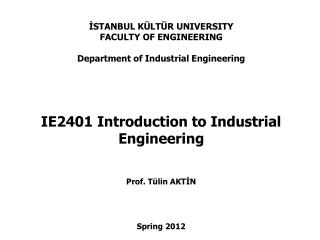 İSTANBUL KÜLTÜR UNIVERSITY FACULTY OF ENGINEERING Department of Industrial Engineering