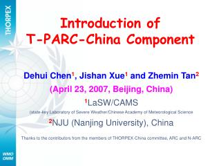 Introduction of  T-PARC-China Component