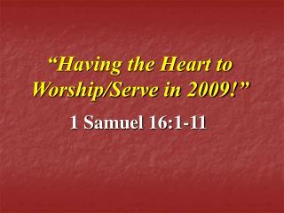 Having the Heart to Worship
