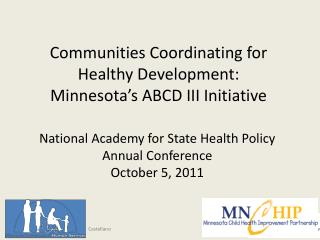 Communities Coordinating for Healthy Development :  Minnesota's ABCD  III Initiative