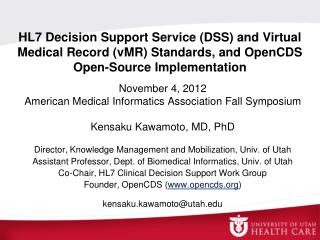 November 4, 2012 American Medical Informatics Association Fall Symposium Kensaku Kawamoto, MD, PhD