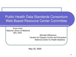 Public Health Data Standards Consortium   Web-Based Resource Center Committee