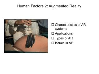 Characteristics of AR systems Applications  Types of AR Issues in AR