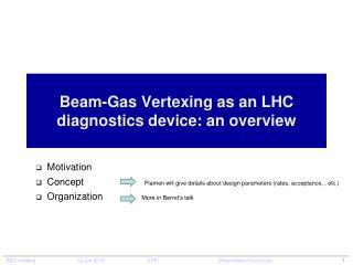 Beam-Gas  Vertexing  as an LHC diagnostics device: an overview